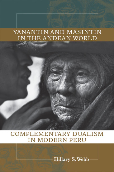 Yanantin and Masintin in the Andean World - Complementary Dualism in Modern Peru - cover