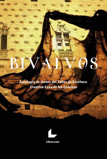 Bivalvos - Antología de textos del taller de Escritura creativa Casa de las Conchas - cover