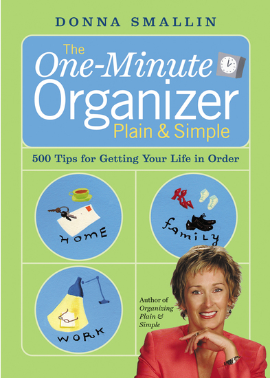 The One-Minute Organizer: Plain & Simple - 500 Tips for Getting Your Life in Order - cover