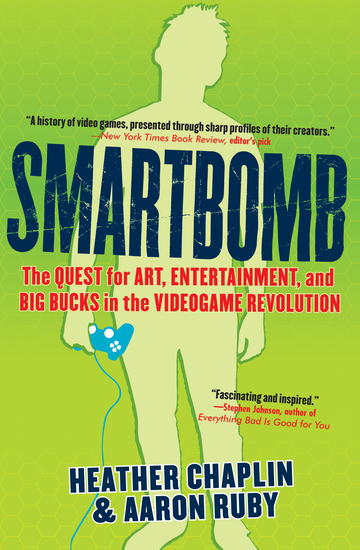 Smartbomb - The Quest for Art Entertainment and Big Bucks in the Videogame Revolution - cover