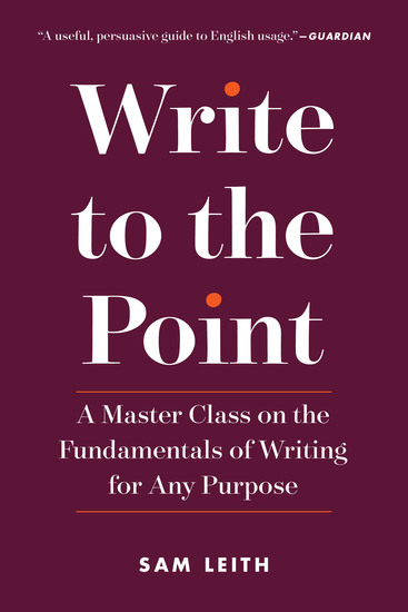 Write to the Point - A Master Class on the Fundamentals of Writing for Any Purpose - cover