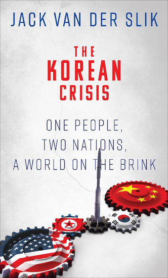 The Korean Crisis - One People Two Nations a World on the Brink - cover