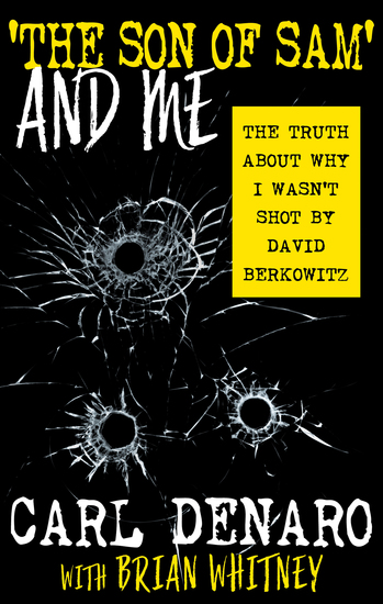 'The Son of Sam' and Me - The Truth About Why I Wasn't Shot By David Berkowitz - cover