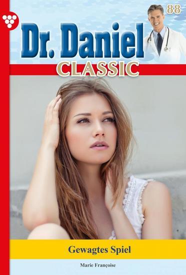 Dr Daniel Classic 88 – Arztroman - Gewagtes Spiel - cover