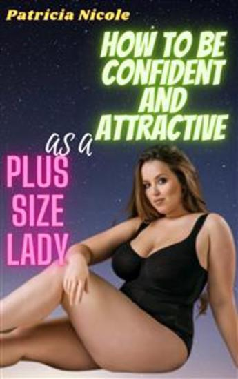 How To Be Confident and Attractive as a Plus Size Lady - cover