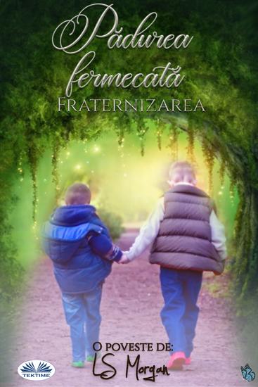 Pădurea Fermecată - Fraternizarea - cover