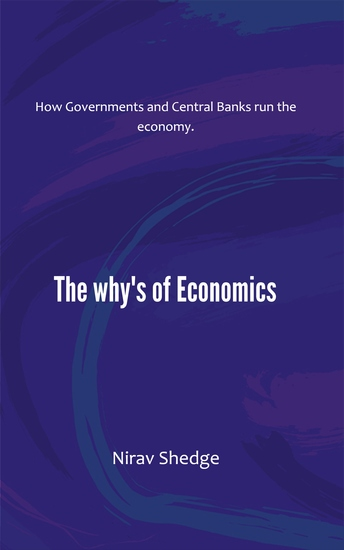 The Why's of Economics - How Governments and Central Banks run the economy - cover