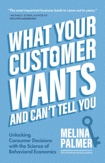 What Your Customer Wants and Can't Tell You - Unlocking Consumer Decisions with the Science of Behavioral Economics - cover