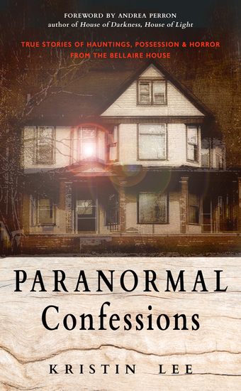 Paranormal Confessions - True Stories of Hauntings Possession and Horror from the Bellaire House - cover