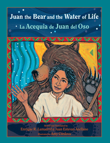 Juan the Bear and the Water of Life - La Acequia de Juan del Oso - cover
