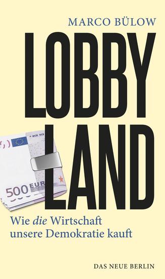 Lobbyland - Wie die Wirtschaft unsere Demokratie kauft - cover