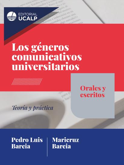 Los géneros comunicativos universitarios: orales y escritos - Teoría y práctica - cover