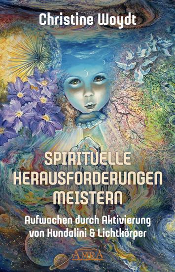 SPIRITUELLE HERAUSFORDERUNGEN MEISTERN - Aufwachen durch Aktivierung von Kundalini & Lichtkörper - cover