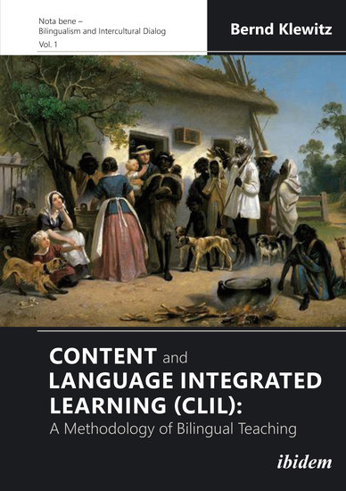 Content and Language Integrated Learning (CLIL): A Methodology of Bilingual Teaching - cover