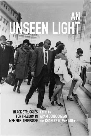 An Unseen Light - Black Struggles for Freedom in Memphis Tennessee - cover