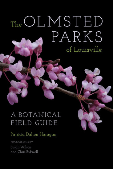 The Olmsted Parks of Louisville - A Botanical Field Guide - cover