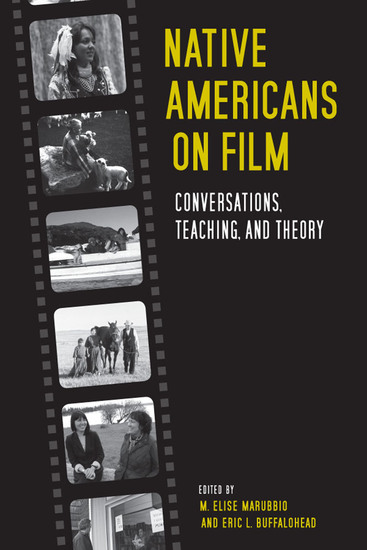 Native Americans on Film - Conversations Teaching and Theory - cover