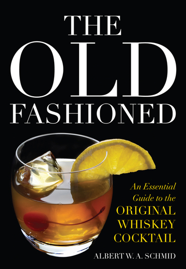 The Old Fashioned - An Essential Guide to the Original Whiskey Cocktail - cover
