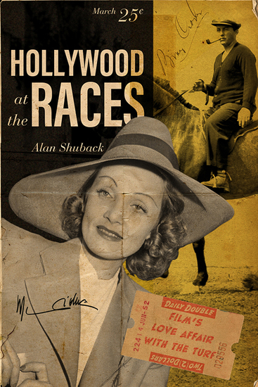 Hollywood at the Races - Film's Love Affair with the Turf - cover