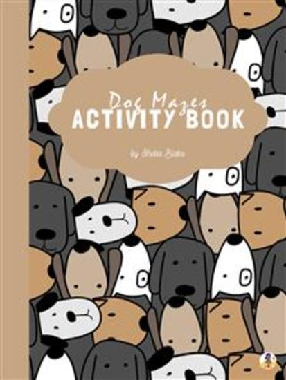 Dog Mazes Activity Book for Kids Ages 3+ (Printable Version) - cover