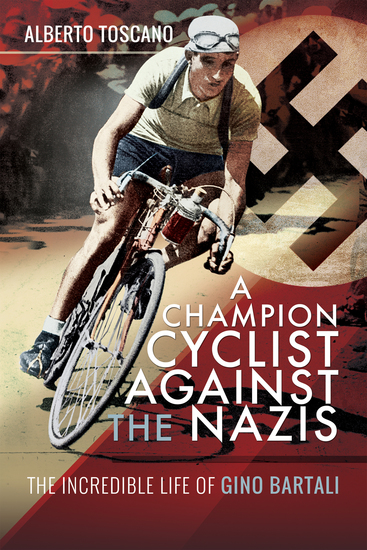 A Champion Cyclist Against the Nazis - The Incredible Life of Gino Bartali - cover