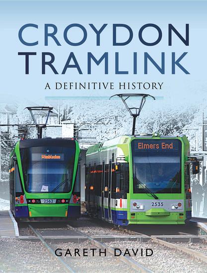 Croydon Tramlink - A Definitive History - cover