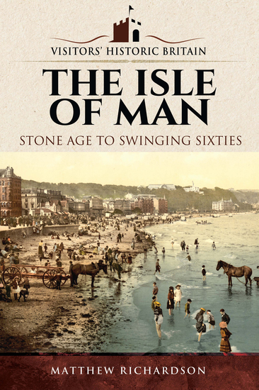 The Isle of Man - Stone Age to Swinging Sixties - cover