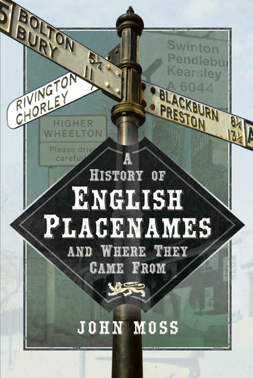 A History of English Place Names and Where They Came From - cover