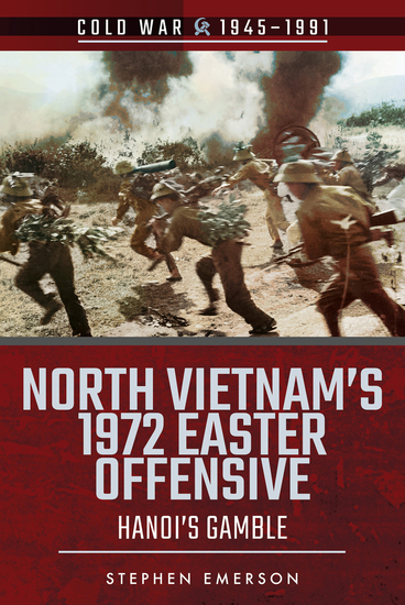 North Vietnam's 1972 Easter Offensive - Hanoi's Gamble - cover