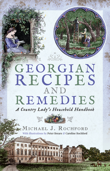 Georgian Recipes and Remedies - A Country Lady's Household Handbook - cover
