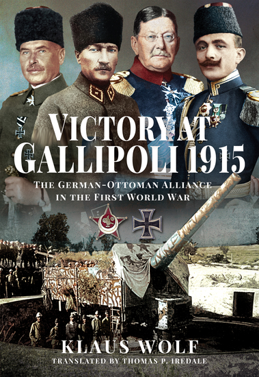Victory at Gallipoli 1915 - The German-Ottoman Alliance in the First World War - cover