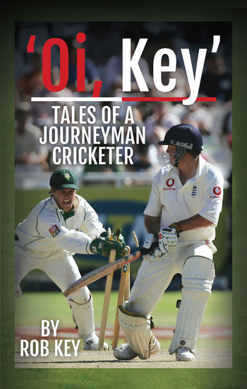 'Oi Key' - Tales of a Journeyman Cricketer - cover