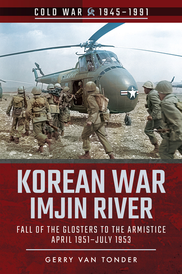 Korean War—Imjin River - Fall of the Glosters to the Armistice April 1951–July 1953 - cover