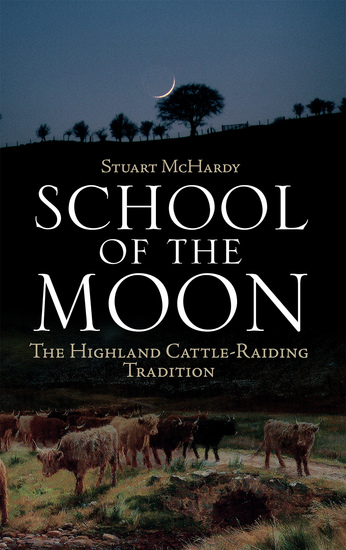 School of the Moon - The Highland Cattle-Raiding Tradition - cover