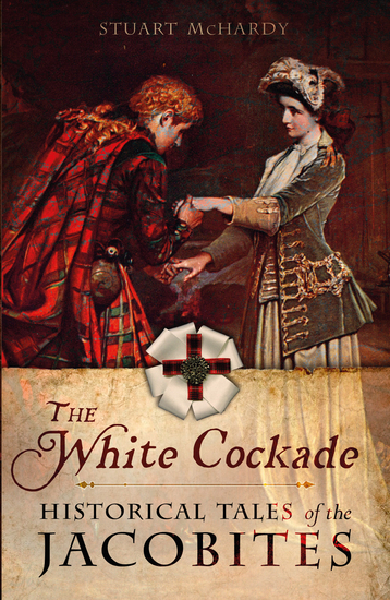 The White Cockade - Historical Tales of the Jacobites - cover