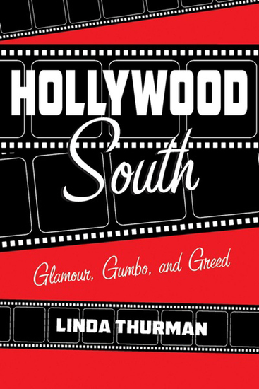 Hollywood South - Glamour Gumbo and Greed - cover