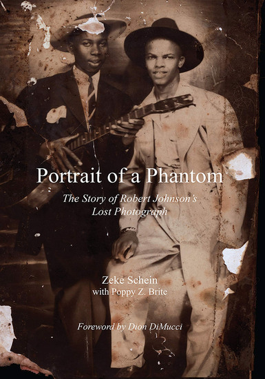 Portrait of a Phantom - The Story of Robert Johnson's Lost Photograph - cover