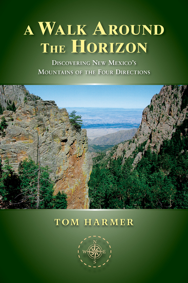 A Walk Around the Horizon - Discovering New Mexico's Mountains of the Four Directions - cover