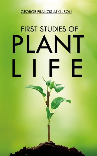 First Studies of Plant Life - cover