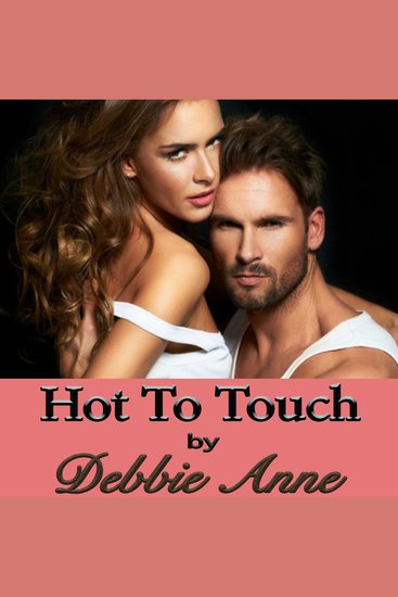 Hot to Touch - Two Hot and Steamy Office Romances - cover