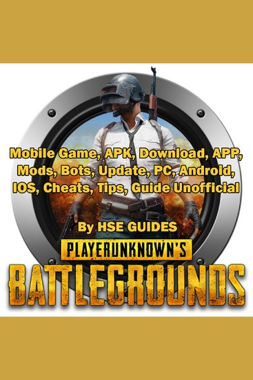 PUBG Mobile Game APK Download APP Mods Bots Update PC Android IOS Cheats Tips Guide Unofficial - cover