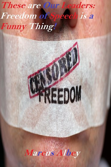 These are Our Leaders: Freedom of Speech is a Funny Thing! - cover