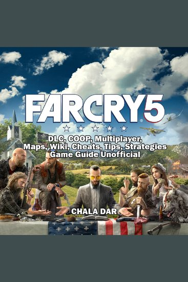 Far Cry 5 DLC COOP Multiplayer Maps Wiki Cheats Tips Strategies Game Guide Unofficial - cover