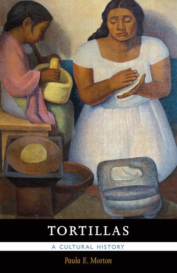 Tortillas - A Cultural History - cover