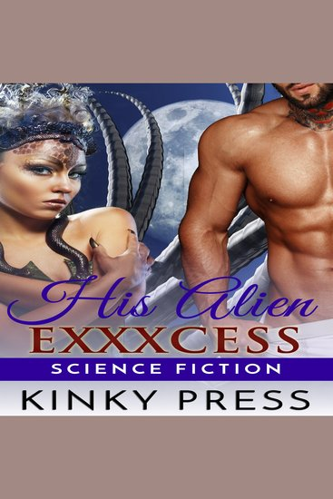 His Alien Exxxcess - Virile Off-world Action - cover