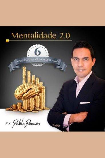 6- Aprenda o poder da Acumulação Mentalidade 20 - cover