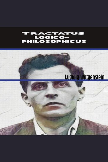 Tractatus Logico-Philosophicus - Tractatus Logico-Philosophicus - cover
