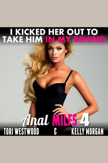 I Kicked Her Out To Take Him In My Behind - Anal MILFs 4 - cover