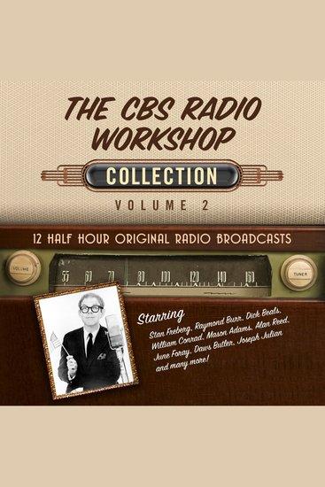 CBS Radio Workshop Collection The: Volume 2 - 12 Half Hour Original Radio Broadcasts - cover