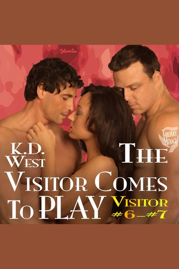The Visitor Comes to Play - Friendly Ménage Tales - cover